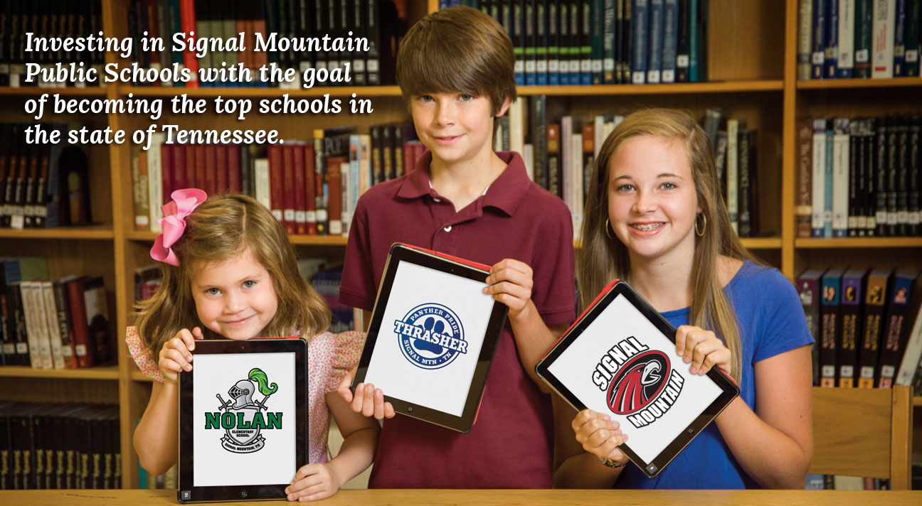 Investing in Signal Mountain Public Schools with the goal of becoming the top schools in the state of Tennessee..